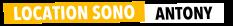 Location Sono Antony - Sonorisation et Eclairage