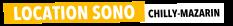 Location Sono Chilly Mazarin - Sonorisation et Eclairage