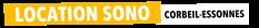 Location Sono Corbeil Essonnes - Sonorisation et Eclairage