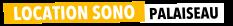 Location Sono Palaiseau - Sonorisation et Eclairage