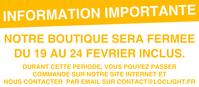 Attention, boutique fermée du 19 au 24 février inclus.